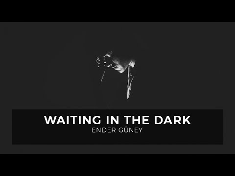 Waiting in The Dark - Ender Guney (Official Audio)