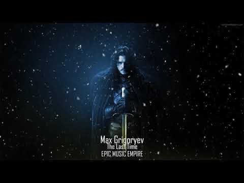 Max Grigoryev - The Last Time | Epic Wonderful Music