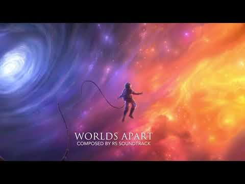 Epic Music: Worlds Apart (Track 58) by RS Soundtrack