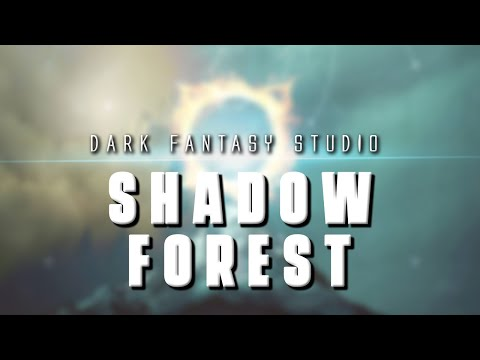 Dark fantasy studio- SHADOW FOREST (royalty free epic music)