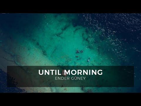 Until Morning - Ender Güney (Official Audio)