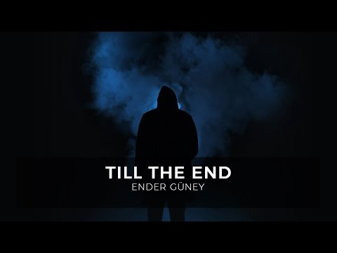 Till the End - Ender Güney (Official Audio)