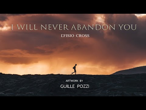 """I Will Never Abandon You"" 