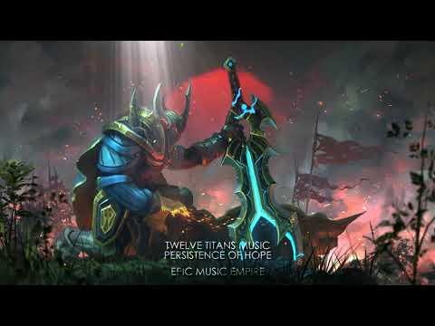 Twelve TItans Music - Persistence Of Hope | Epic Uplifting Heroic