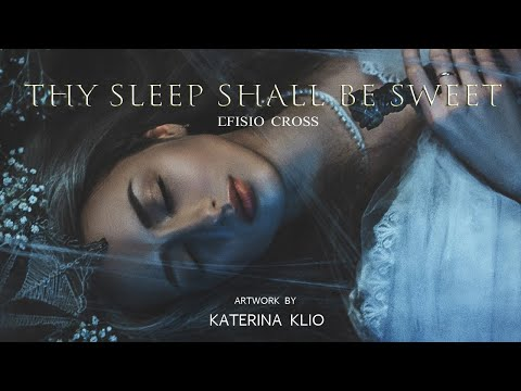 """Thy Sleep Shall Be Sweet""   Efisio Cross"