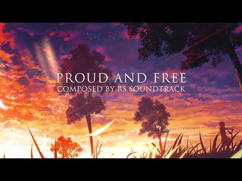 Epic Music - Proud and Free (Track 54) by RS Soundtrack