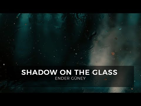 Shadow on the Glass - Ender Guney (Official Audio)